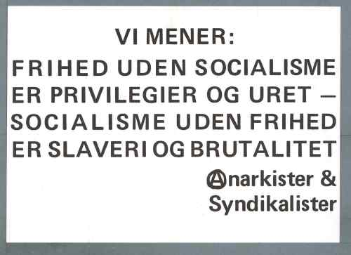 Vi Mener: Frihed uden socialisme er privileger og uret - socialisme uden frihed er slaveri og brutalitet